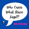 Who Cares What Stacie Says!? artwork