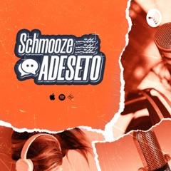 Schmooze with Adeseto
