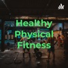 Healthy Physical Fitness artwork