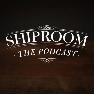 The Shiproom: The Podcast