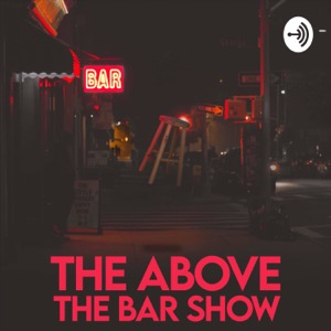 The Above The Bar Show
