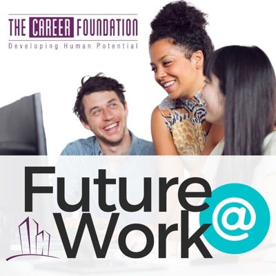 The Career Foundation: Future at Work