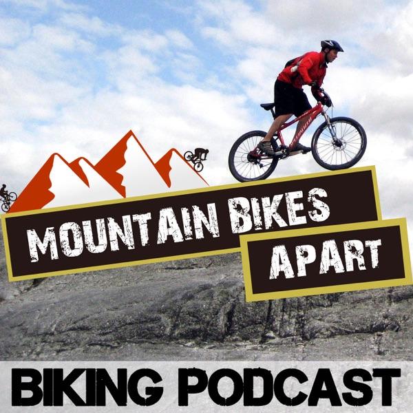 The Mountain Bikes Apart Podcast: Mountain Biking Chat All Year Round