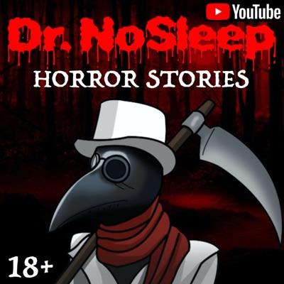 Dr. NoSleep™ | Scary Horror Stories:Dr. NoSleep™