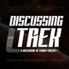 Discussing Trek: A Star Trek Podcast