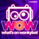 WOW - What's On Wonkybot