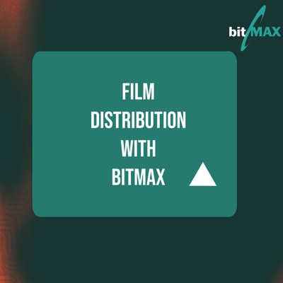 Film Distribution with Bitmax