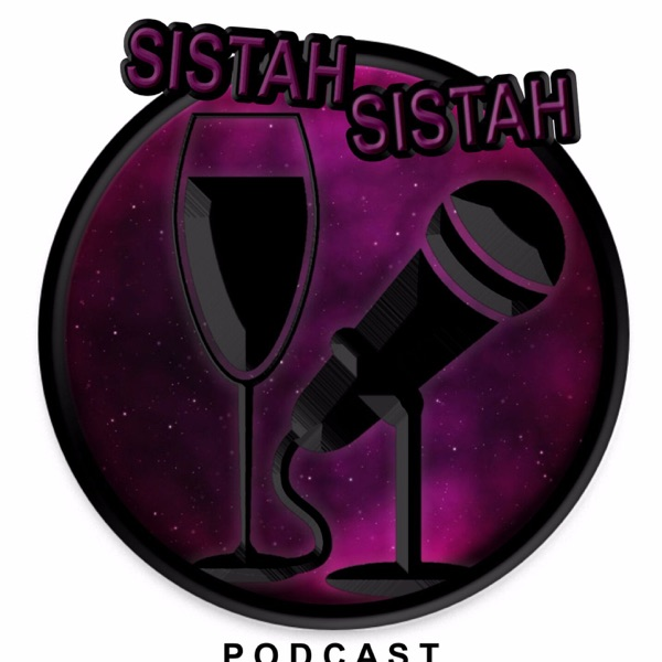 Sistah Sistah Podcast