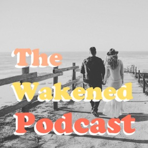 The Wakened Podcast