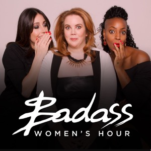 Harriet Minter Presents: Badass Women's Hour