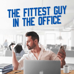The Fittest Guy In The Office
