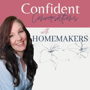 Confident Conversations with Homemakers