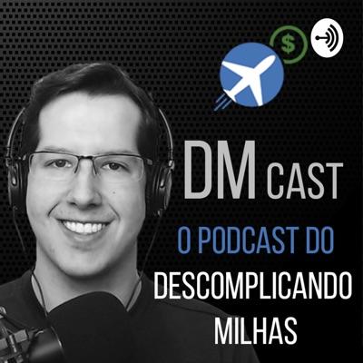 DM Cast - Descomplicando Milhas