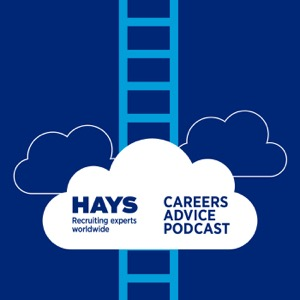 Hays Worldwide - Careers Advice Podcast