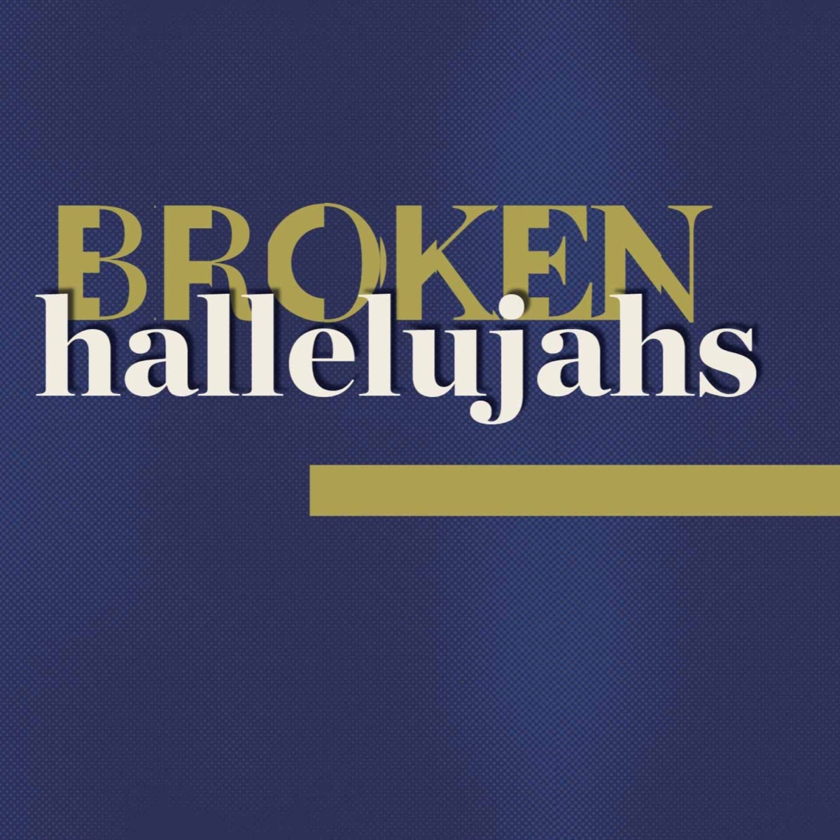 Broken Hallelujahs