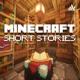 Minecraft Short Stories