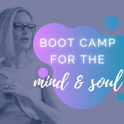 BOOT CAMP FOR THE MIND & SOUL