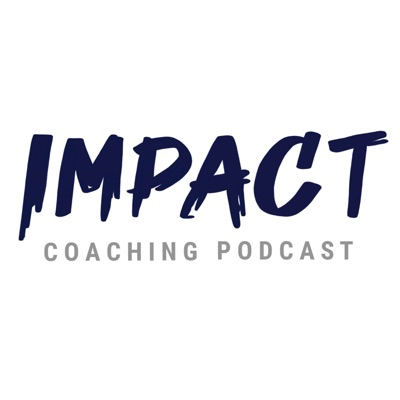 The Impact Coaching Podcast - Self Development Made Easy!