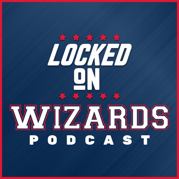 Locked On Wizards - Daily Podcast On The Washington Wizards image