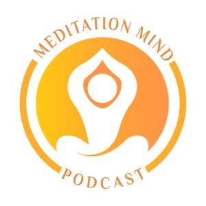 Meditation Mind Podcast