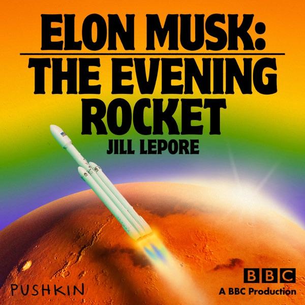 Elon Musk: The Evening Rocket