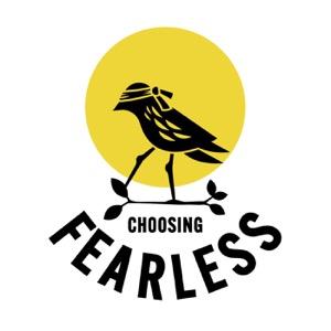 Choosing Fearless