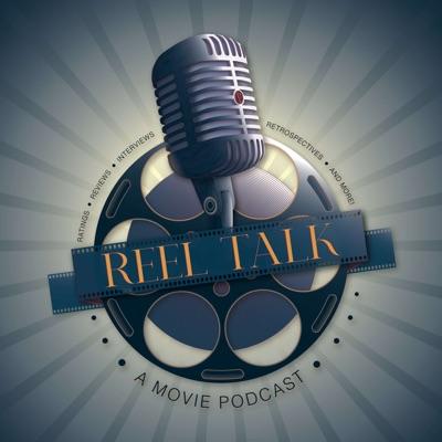 Reel Talk: A Movie Podcast