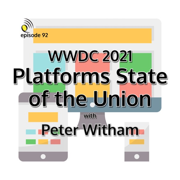 WWDC 2021 - Platforms State of the Union with Peter Witham thumbnail