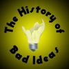 The History of Bad Ideas Podcast