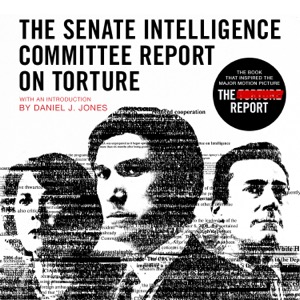 The Senate Intelligence Committee Report on Torture