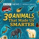 30 Animals That Made Us Smarter