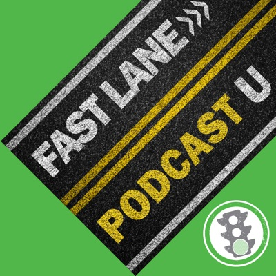 Fast Lane Podcast University