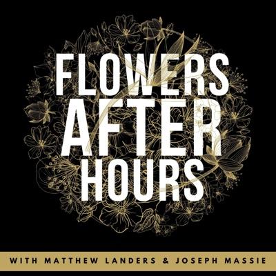 Flowers After Hours:Matthew Landers & Joseph Massie