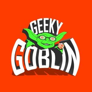 Geeky Goblin Podcast