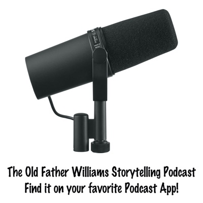 The Old Father Williams Storytelling Podcast