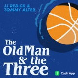 Image of The Old Man and the Three with JJ Redick and Tommy Alter podcast