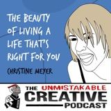 Christine Meyer | The Beauty of Living a Life That's Right For You