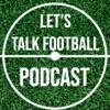 Lets Talk Football Podcast artwork