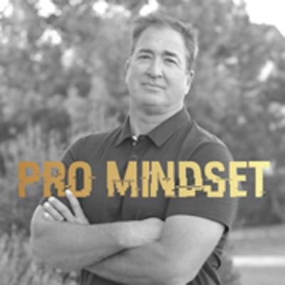 Pro Mindset Podcast