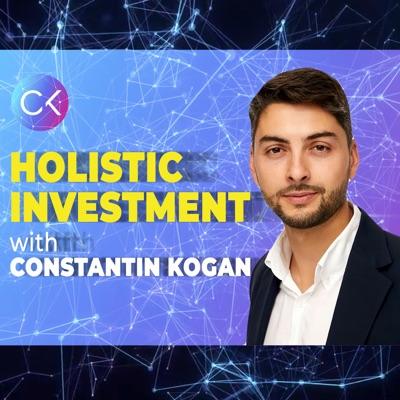 Holistic Investment w Constantin Kogan