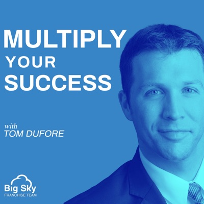 Multiply Your Success with Tom DuFore