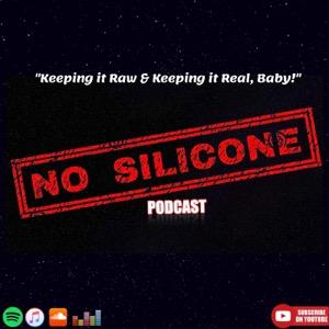 The No Silicone Podcast