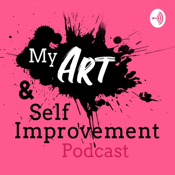My Art & Self Improvement Podcast