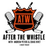 After The Whistle with Andrew Peters & Craig Rivet artwork
