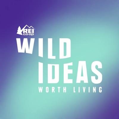 Wild Ideas Worth Living:REI Co-op