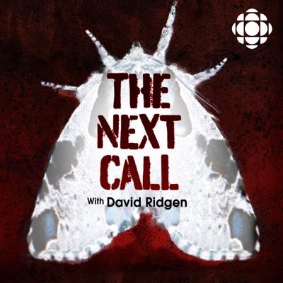 The Next Call with David Ridgen:CBC Podcasts