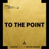 To The Point - A podcast from The British Arrows artwork