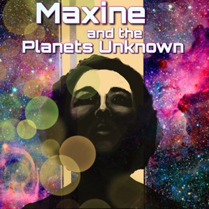 Maxine and the Planets Unknown