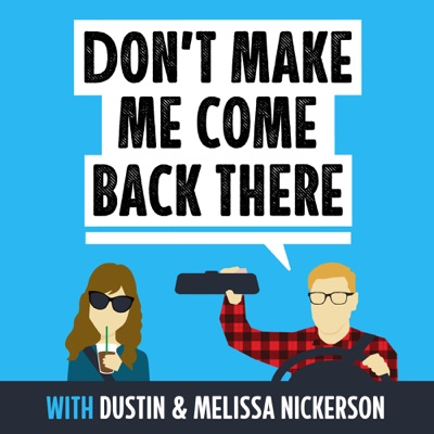 Don't Make Me Come Back There:Dustin Nickerson