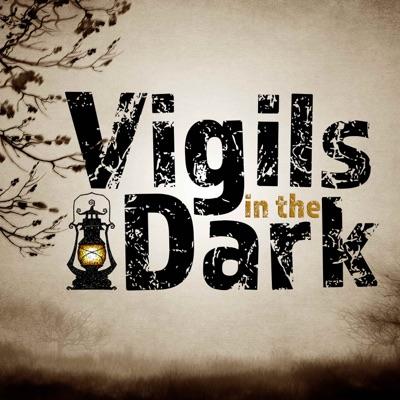 Vigils in the Dark Podcast